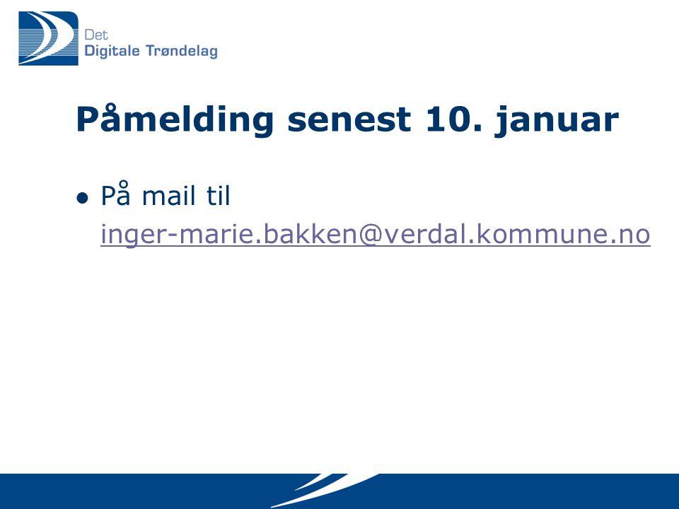 Påmelding senest 10. januar På mail til inger-marie.bakken@verdal.kommune.no