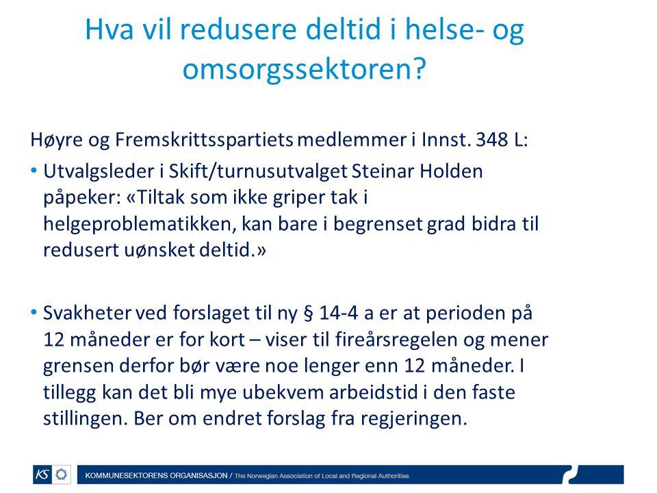 Hva vil redusere deltid i helse- og omsorgssektoren? Høyre og Fremskrittsspartiets medlemmer i Innst. 348 L: Utvalgsleder i Skift/turnusutvalget Stein