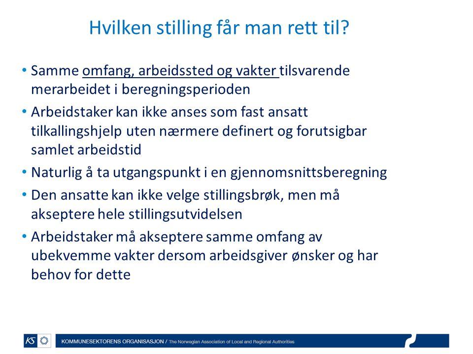 Ny § 14-4 a Rett til stilling for deltidsansatte tilsvarende faktisk arbeidstid KS negativ i høringen: Innført enda en regel om rett til (høyere) fast stilling -fireårsregelen i aml.