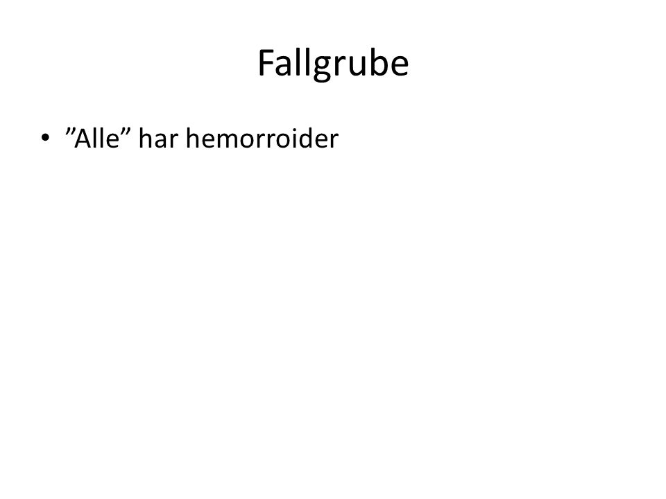 """Fallgrube """"Alle"""" har hemorroider"""
