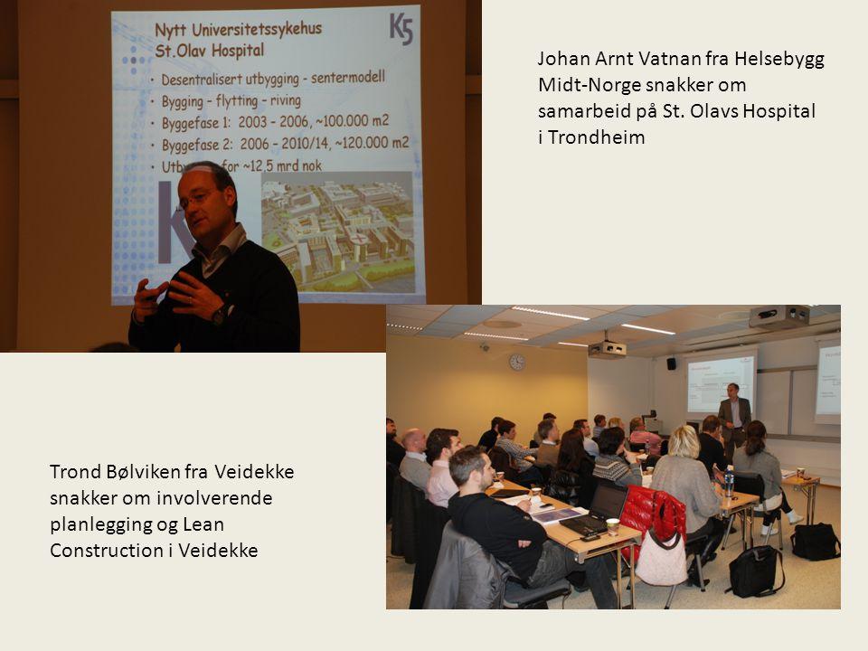 Johan Arnt Vatnan fra Helsebygg Midt-Norge snakker om samarbeid på St. Olavs Hospital i Trondheim Trond Bølviken fra Veidekke snakker om involverende