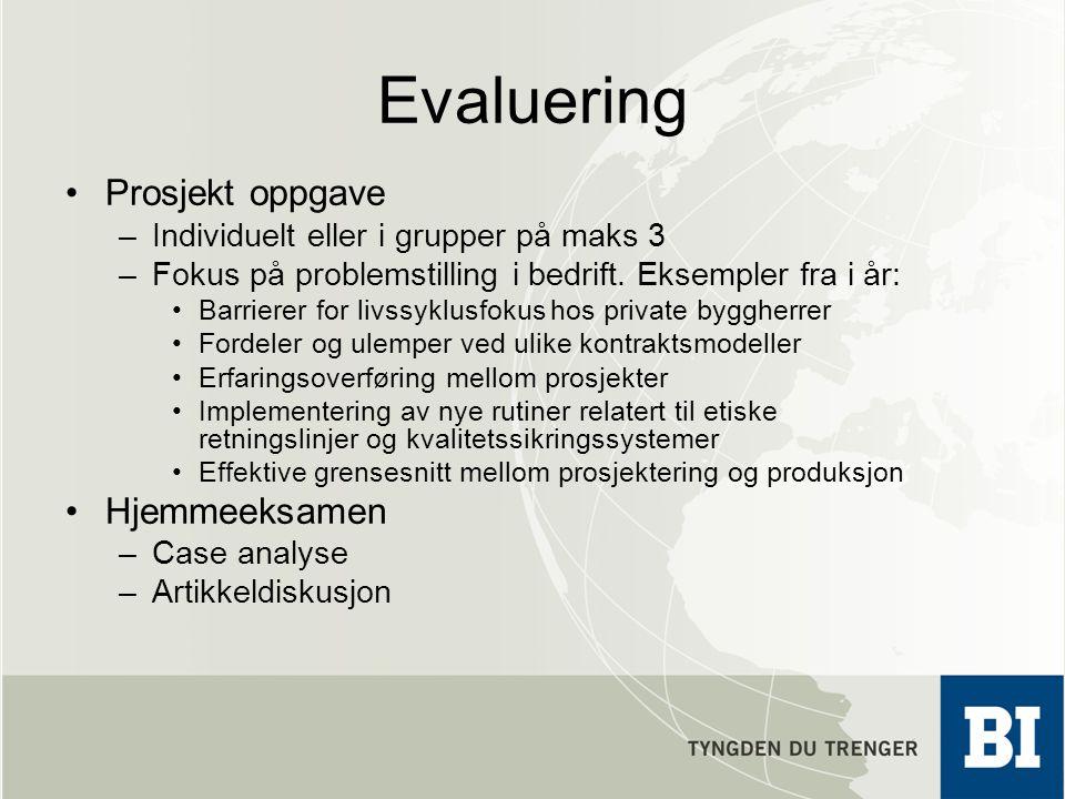 Evaluering Prosjekt oppgave –Individuelt eller i grupper på maks 3 –Fokus på problemstilling i bedrift. Eksempler fra i år: Barrierer for livssyklusfo