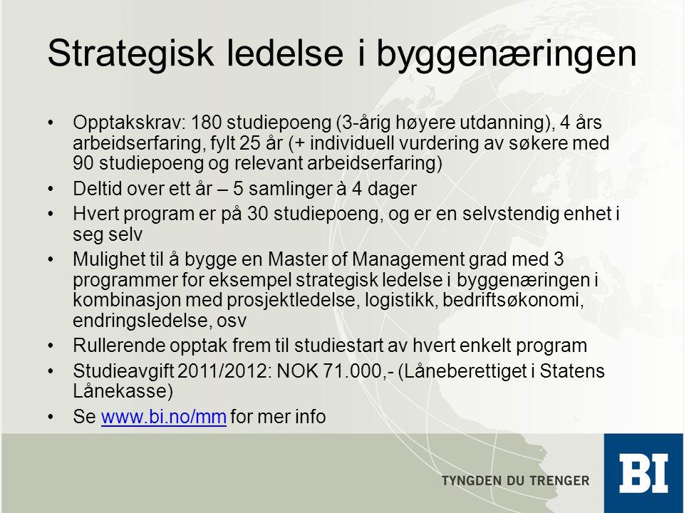 Strategisk ledelse i byggenæringen Opptakskrav: 180 studiepoeng (3-årig høyere utdanning), 4 års arbeidserfaring, fylt 25 år (+ individuell vurdering