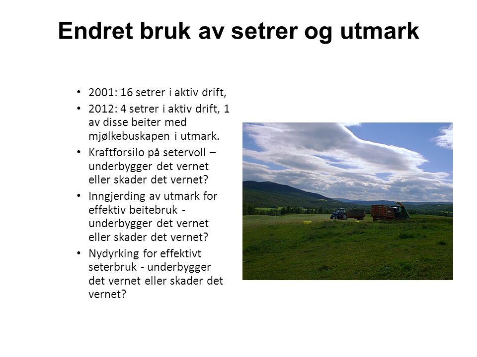 Endret bruk av setrer og utmark 2001: 16 setrer i aktiv drift, 2012: 4 setrer i aktiv drift, 1 av disse beiter med mjølkebuskapen i utmark. Kraftforsi