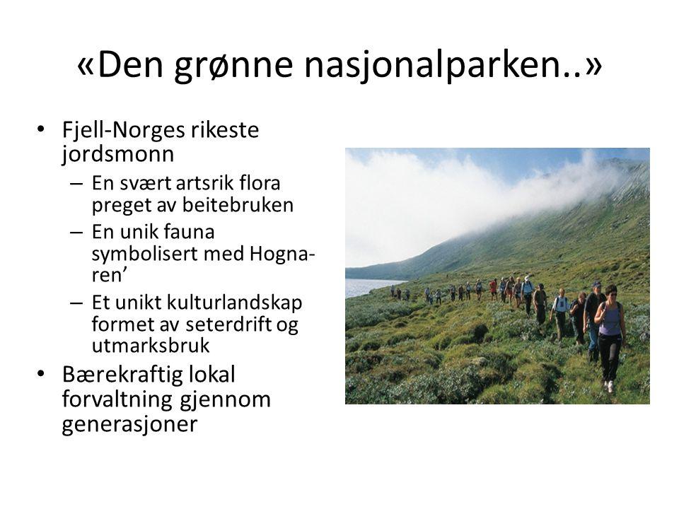 «Den grønne nasjonalparken..» « Norge har to unike kvaliteter som reismål, sett i global sammenheng; fjordene på Vestlandet og seterlandskapet i innlandet..» Reiselivsguru Jens A.