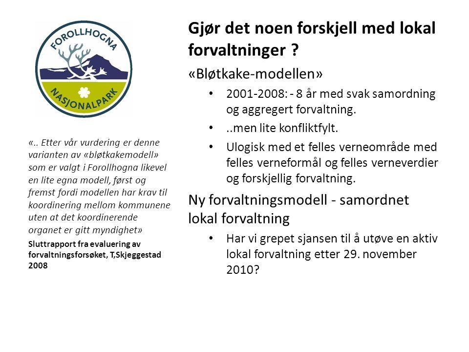 Gjør det noen forskjell med lokal forvaltninger ? «Bløtkake-modellen» 2001-2008: - 8 år med svak samordning og aggregert forvaltning...men lite konfli