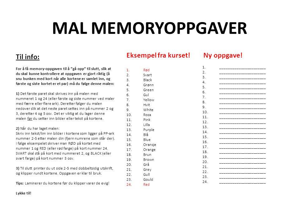 MAL MEMORYOPPGAVER Eksempel fra kurset.