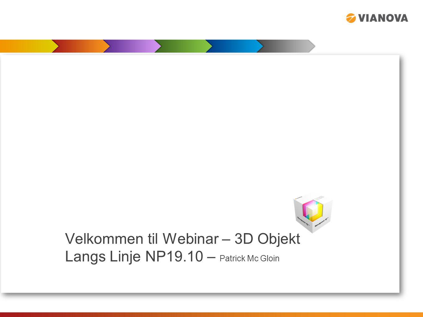 Velkommen til Webinar – 3D Objekt Langs Linje NP19.10 – Patrick Mc Gloin