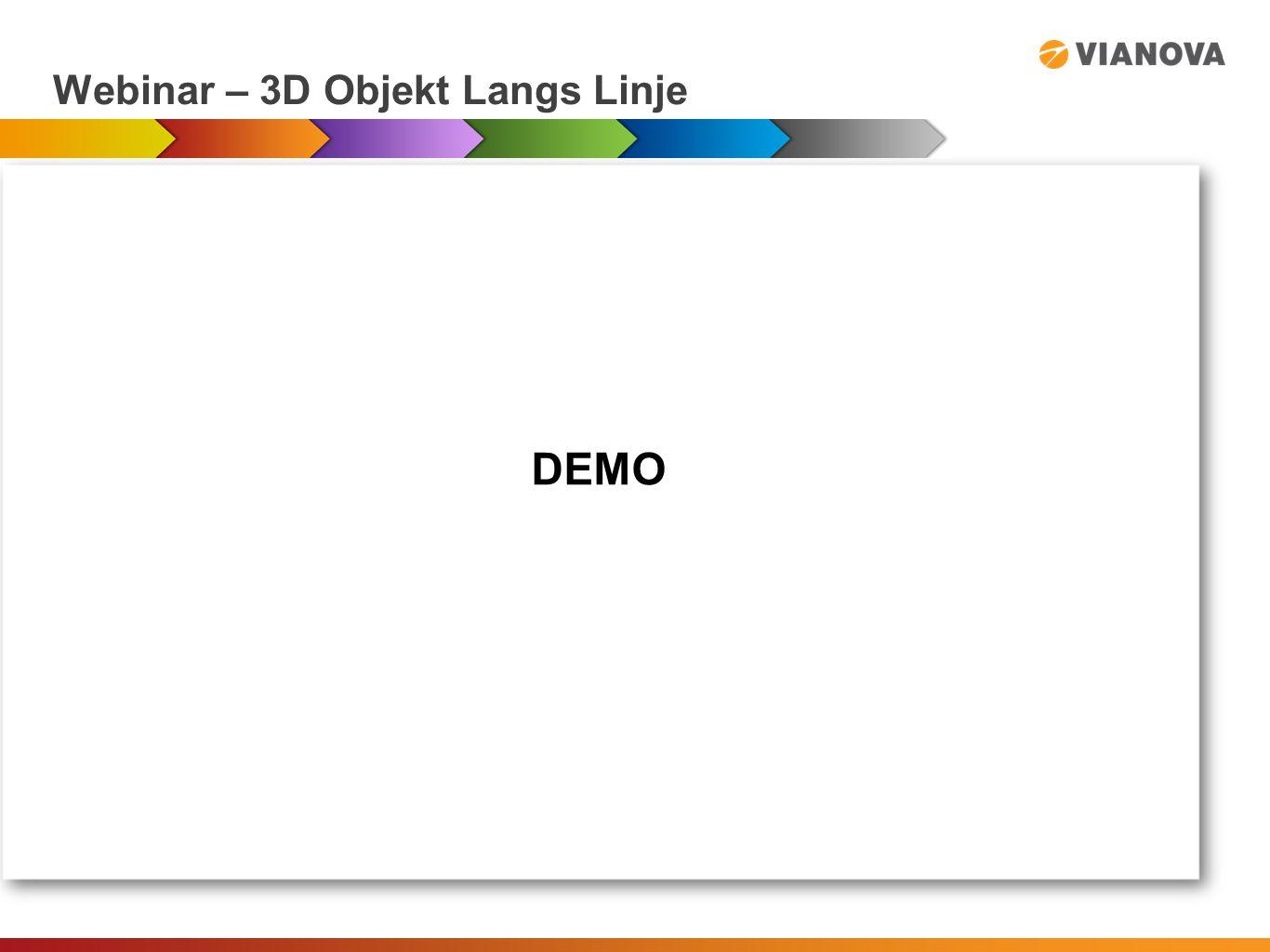 Webinar – 3D Objekt Langs Linje TAKK pmg@vianova.no 97706566