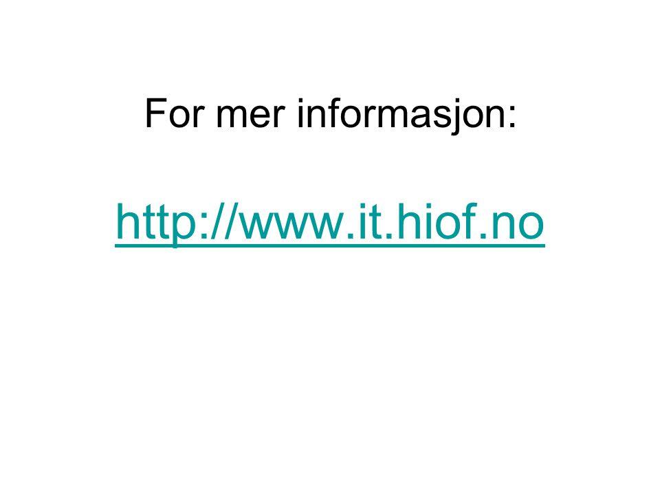 For mer informasjon: http://www.it.hiof.no