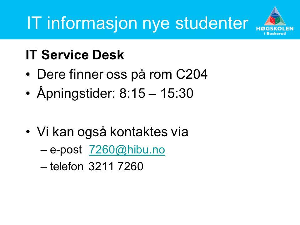 IT informasjon nye studenter IT Service Desk Dere finner oss på rom C204 Åpningstider: 8:15 – 15:30 Vi kan også kontaktes via –e-post 7260@hibu.no7260@hibu.no –telefon 3211 7260