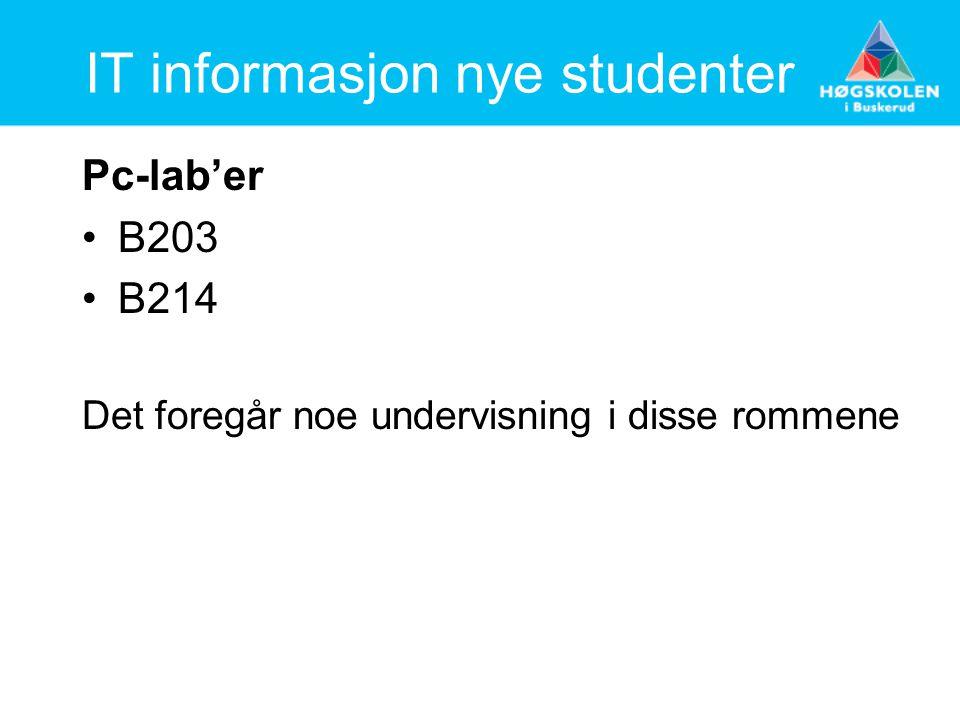 IT informasjon nye studenter Pc-lab'er B203 B214 Det foregår noe undervisning i disse rommene