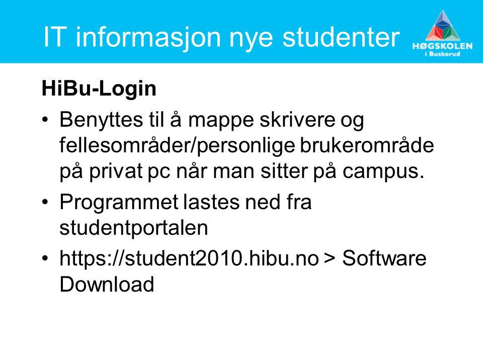 IT informasjon nye studenter HiBu-Login Benyttes til å mappe skrivere og fellesområder/personlige brukerområde på privat pc når man sitter på campus.