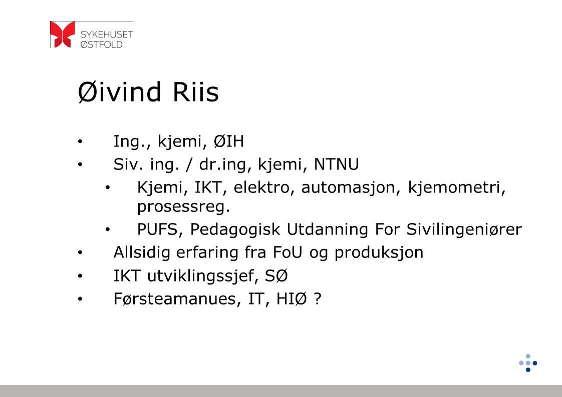 Øivind Riis Ing., kjemi, ØIH Siv. ing. / dr.ing, kjemi, NTNU Kjemi, IKT, elektro, automasjon, kjemometri, prosessreg. PUFS, Pedagogisk Utdanning For S