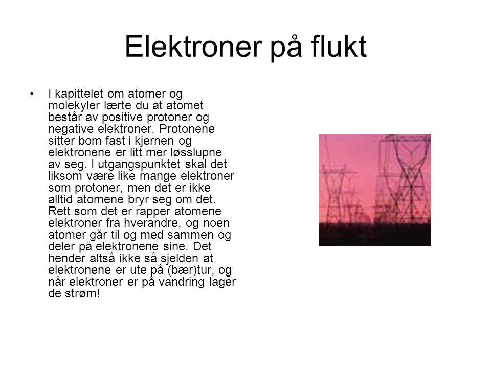 Elektriske elektroner Altså alle elektriske fenomener skyldes at det enten er for mange eller for få av de bitte bitte bitte små gærninger som heter elektroner (negativt ladde partikler som suser rundt de positivt ladde kjernene i atomene)