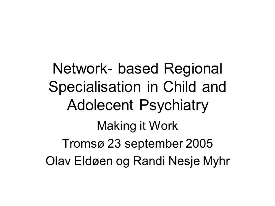 Number of physicians Centers of child and adolecent psychiatry 1999 Child Psychiatrist 1999 Trainees Brønnøysund Sandnessjøen Mosjøen Mo i Rana Bodø * #1.