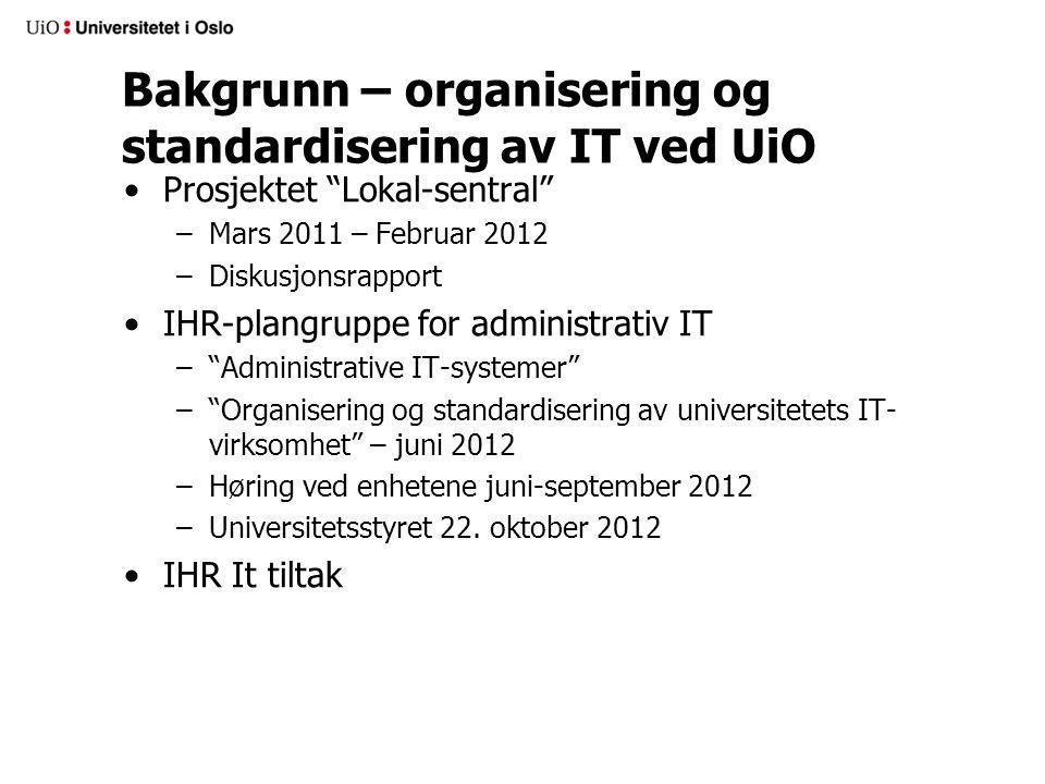 Universitetsstyrets vedtak (1) Organisering og standardisering av UiOs IT-virksomhet skal følge innstillingen fra plangruppen for administrative IT- tjenester.