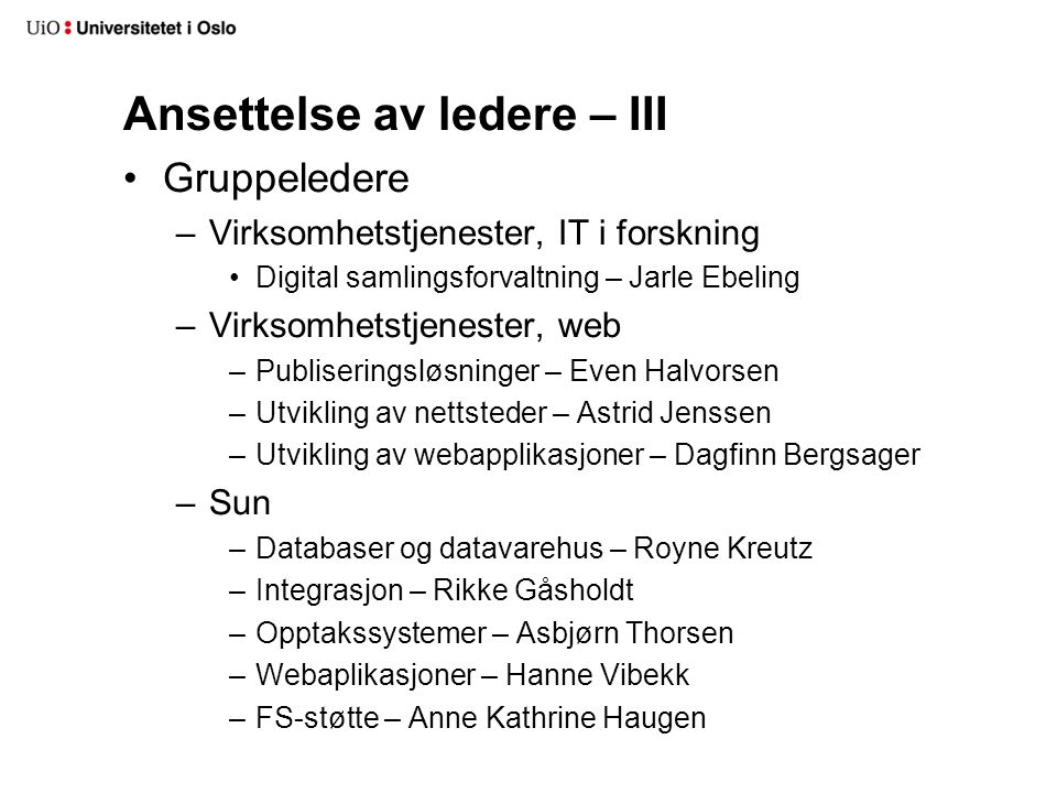 Ansettelse ledere – IV Intern konkurranse gruppeledere Søknadsfrist 8.