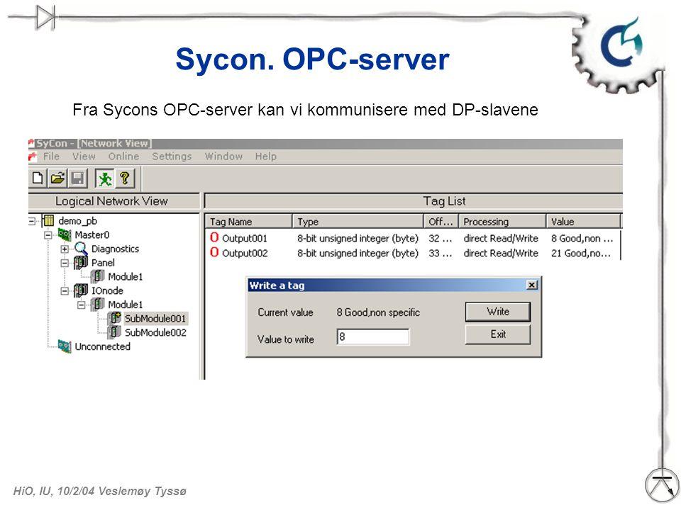 HiO, IU, 10/2/04 Veslemøy Tyssø OPC-server, navn på signaler Vi kan sette navn på signaler.