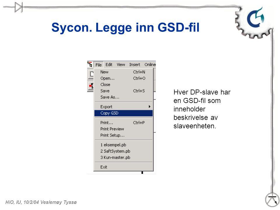 HiO, IU, 10/2/04 Veslemøy Tyssø Sycon. Sette inn DP-slave