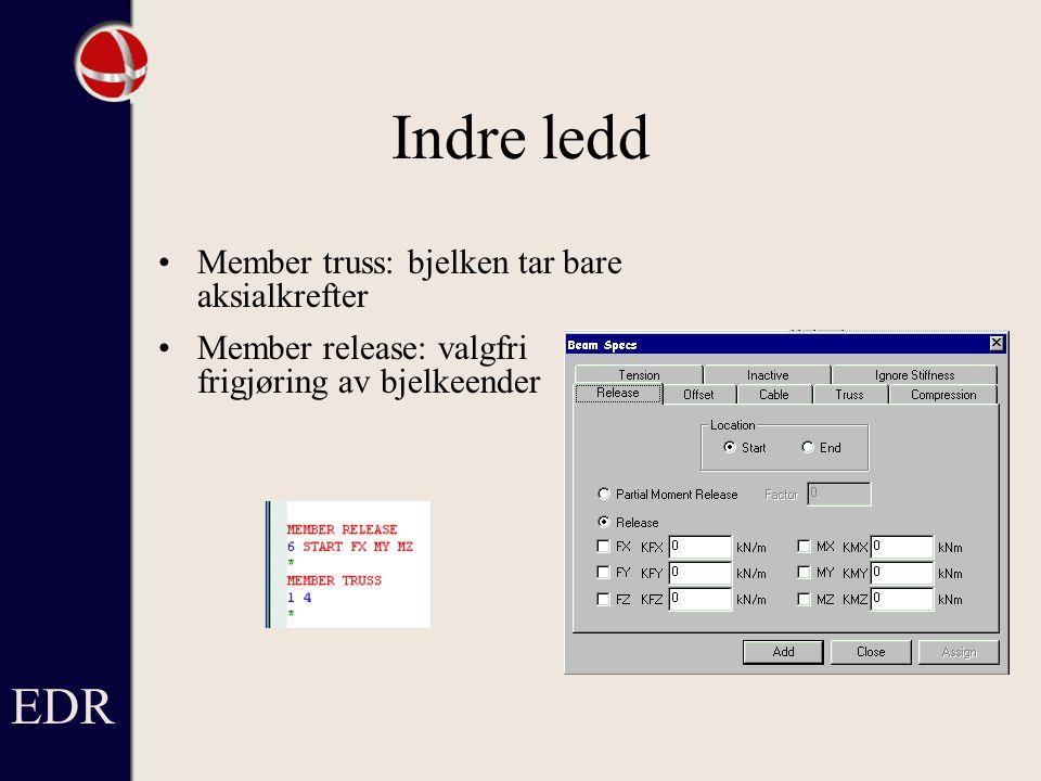 Indre ledd Member truss: bjelken tar bare aksialkrefter Member release: valgfri frigjøring av bjelkeender EDR