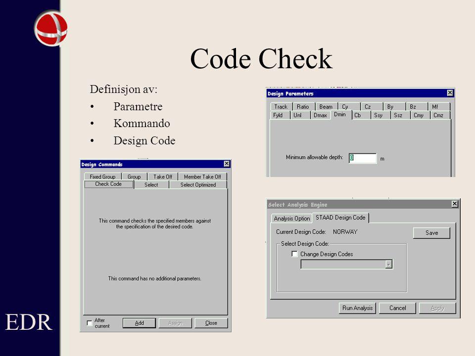 Code Check Definisjon av: Parametre Kommando Design Code EDR