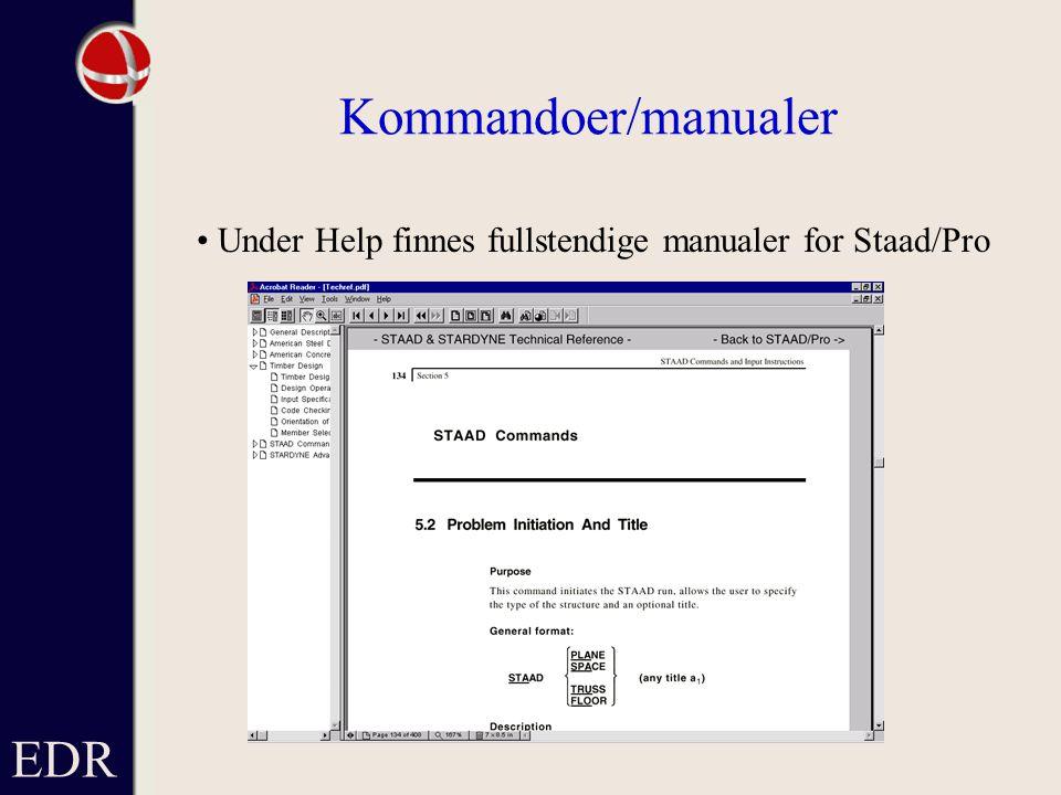 EDR Kommandoer/manualer Under Help finnes fullstendige manualer for Staad/Pro