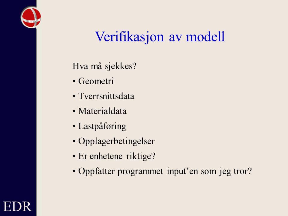EDR Verifikasjon av modell Hva må sjekkes.