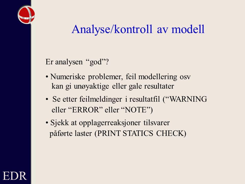 EDR Analyse/kontroll av modell Er analysen god .