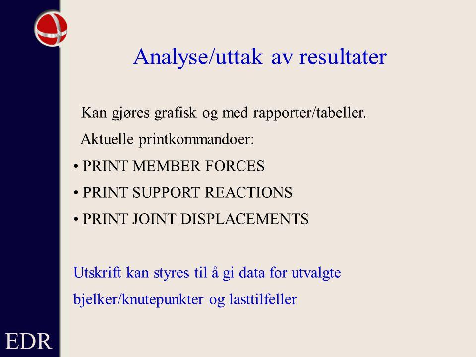 EDR Analyse/uttak av resultater Kan gjøres grafisk og med rapporter/tabeller.