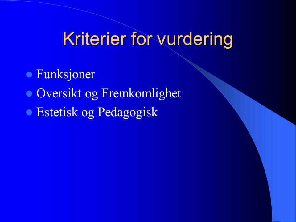 Kriterier for vurdering Funksjoner Oversikt og Fremkomlighet Estetisk og Pedagogisk