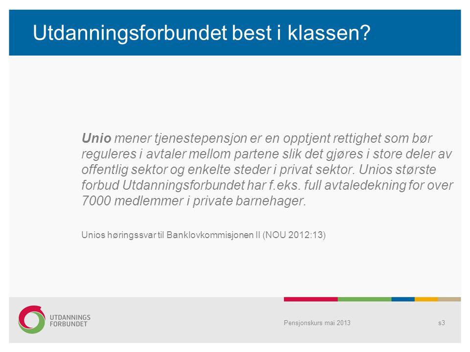 Utdanningsforbundet best i klassen? Unio mener tjenestepensjon er en opptjent rettighet som bør reguleres i avtaler mellom partene slik det gjøres i s