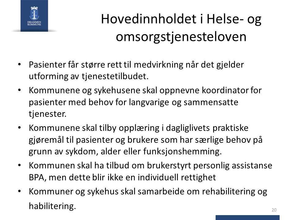 Hovedinnholdet i Helse- og omsorgstjenesteloven Pasienter får større rett til medvirkning når det gjelder utforming av tjenestetilbudet. Kommunene og