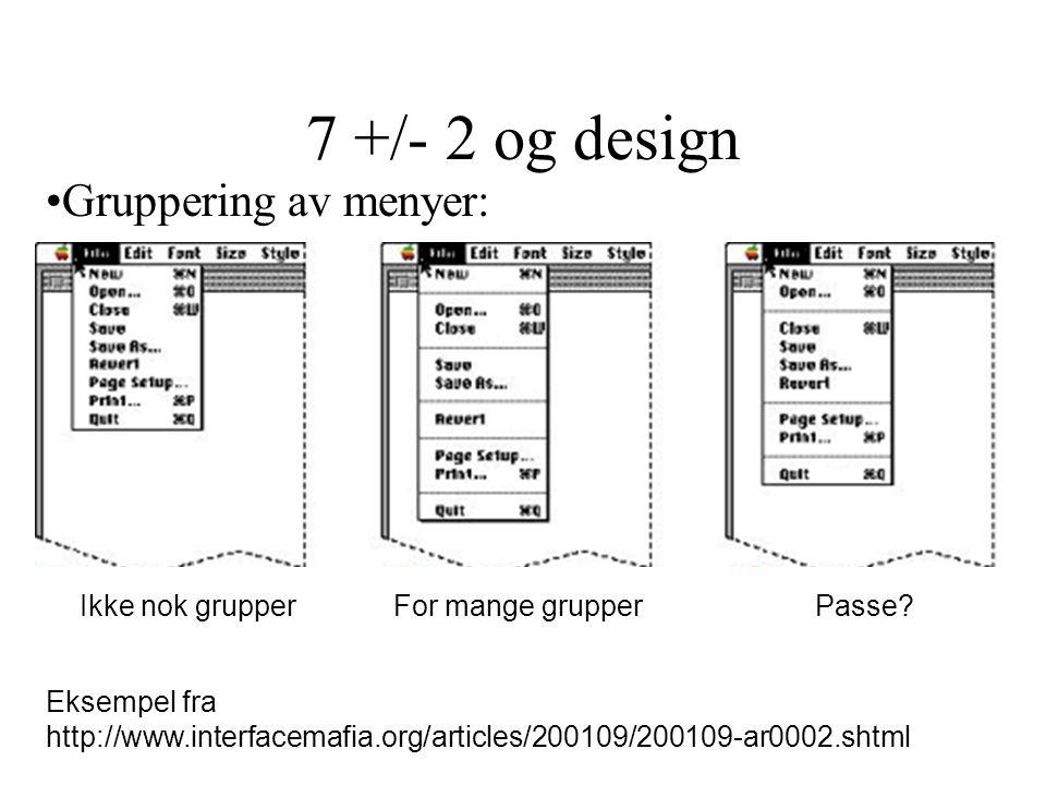 7 +/- 2 og design Gruppering av menyer: Ikke nok grupperFor mange grupperPasse? Eksempel fra http://www.interfacemafia.org/articles/200109/200109-ar00