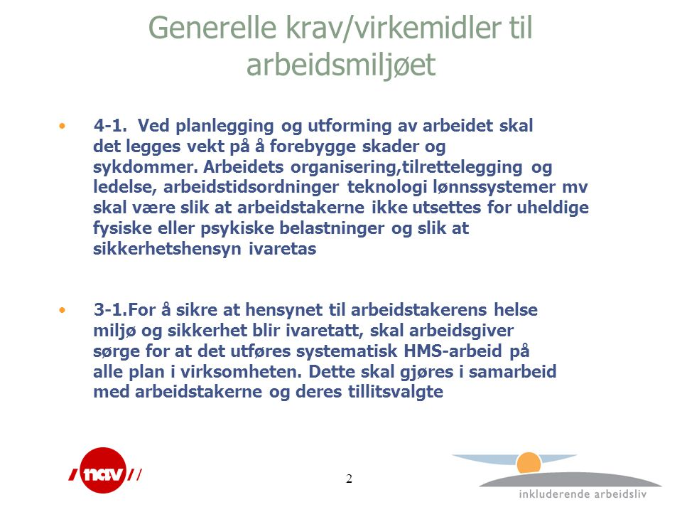 2 Generelle krav/virkemidler til arbeidsmiljøet 4-1.