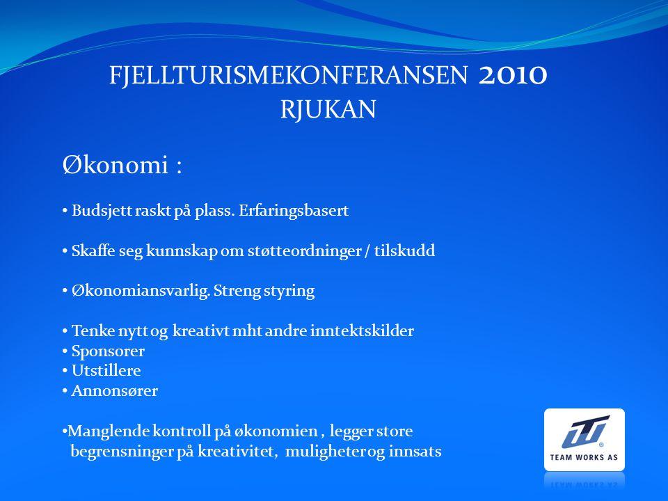 FJELLTURISMEKONFERANSEN 2010 RJUKAN Økonomi : Budsjett raskt på plass. Erfaringsbasert Skaffe seg kunnskap om støtteordninger / tilskudd Økonomiansvar