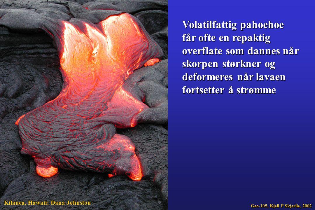 Volatilfattig pahoehoe får ofte en repaktig overflate som dannes når skorpen størkner og deformeres når lavaen fortsetter å strømme Kilauea, Hawaii: D