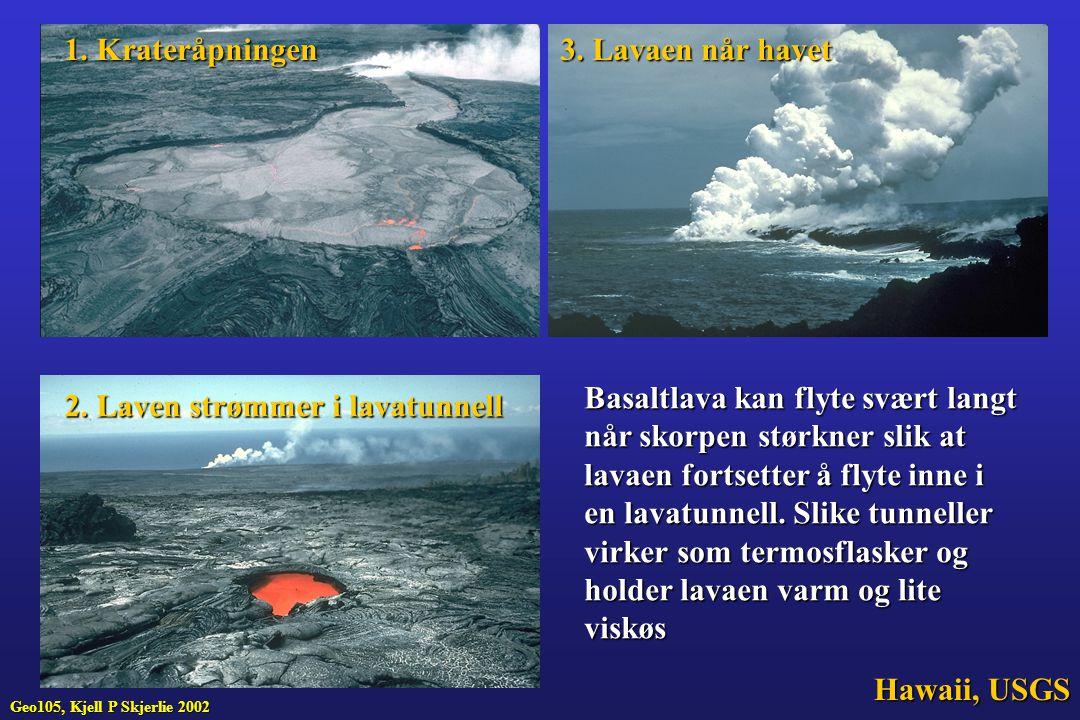 Basaltlava kan flyte svært langt når skorpen størkner slik at lavaen fortsetter å flyte inne i en lavatunnell. Slike tunneller virker som termosflaske