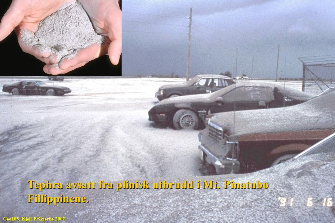 Tephra avsatt fra plinisk utbrudd i Mt. Pinatubo Fillippinene. Geo105, Kjell P Skjerlie 2002