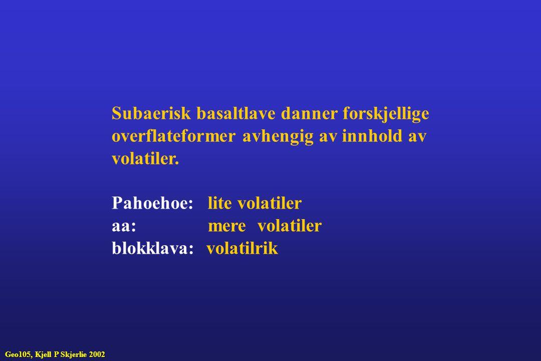 Sur og intermediær vulkanisme i øybure Geo-105, Kjell P Skjerlie, 2002
