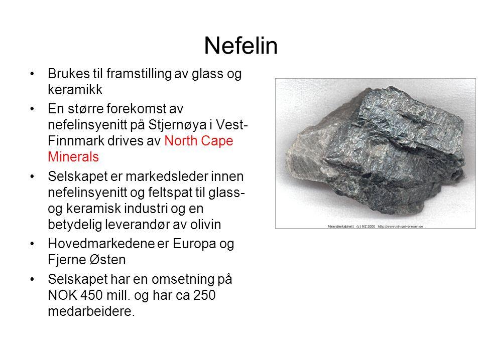 Nefelin Brukes til framstilling av glass og keramikk En større forekomst av nefelinsyenitt på Stjernøya i Vest- Finnmark drives av North Cape Minerals