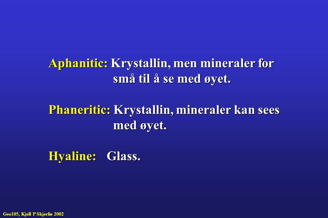 Aphanitic:Krystallin, men mineraler for Aphanitic: Krystallin, men mineraler for små til å se med øyet.