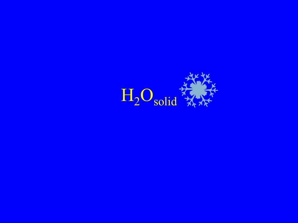 H 2 O solid