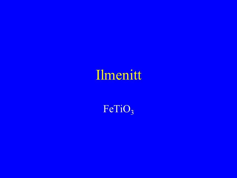 Ilmenitt FeTiO 3