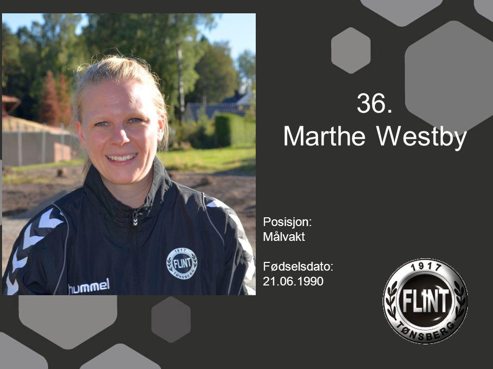 36. Marthe Westby Posisjon: Målvakt Fødselsdato: 21.06.1990