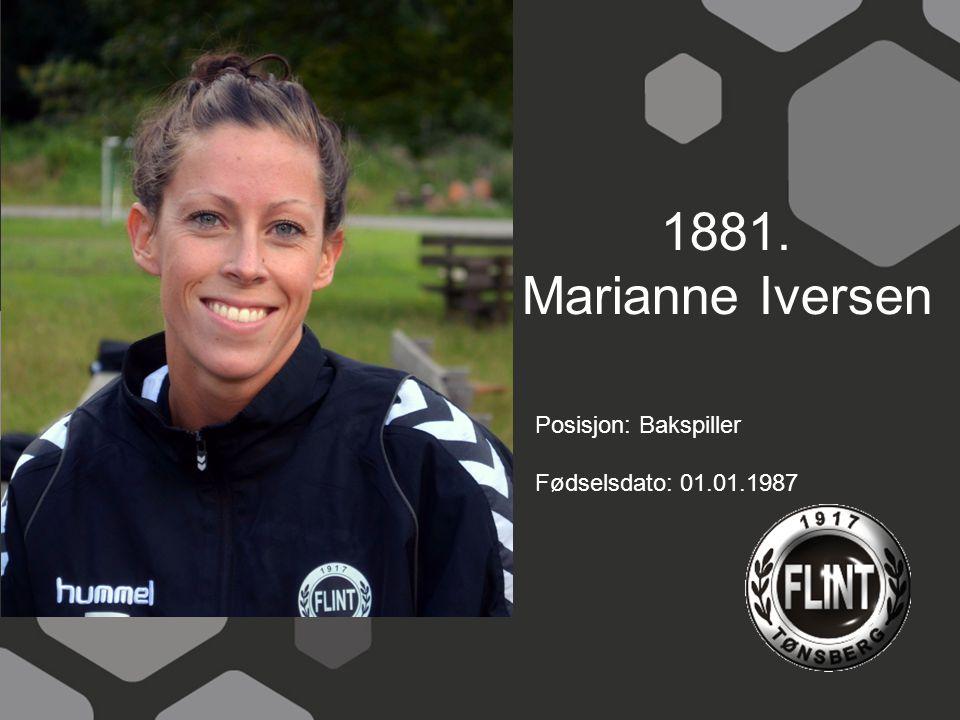1881. Marianne Iversen Posisjon: Bakspiller Fødselsdato: 01.01.1987
