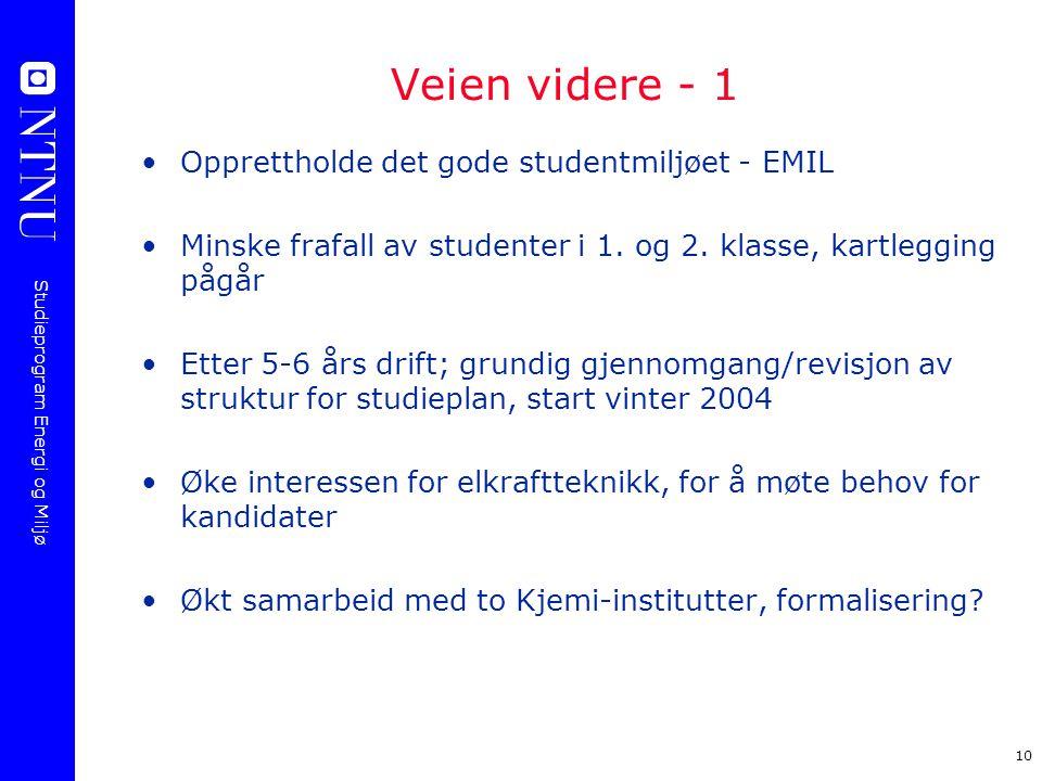 Studieprogram Energi og Miljø 10 Veien videre - 1 Opprettholde det gode studentmiljøet - EMIL Minske frafall av studenter i 1. og 2. klasse, kartleggi