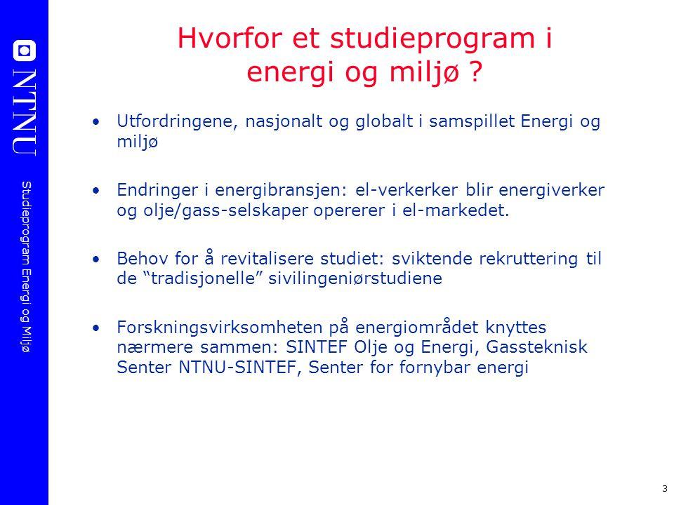 Studieprogram Energi og Miljø 3 Hvorfor et studieprogram i energi og miljø ? Utfordringene, nasjonalt og globalt i samspillet Energi og miljø Endringe