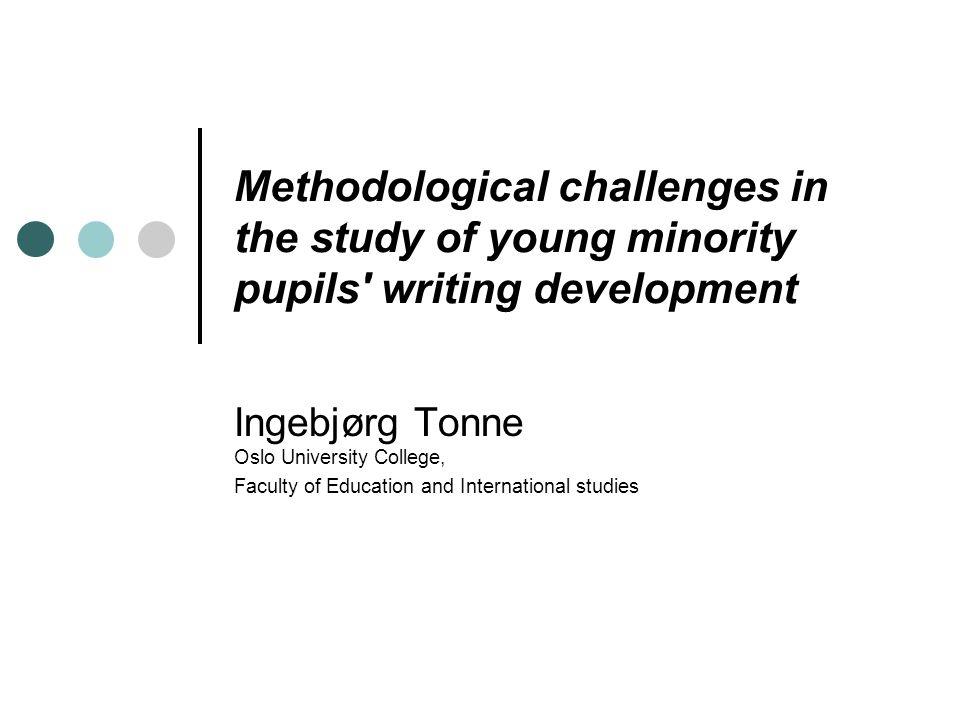 My project – written literacy In my project I study minority pupils' written literacy development.