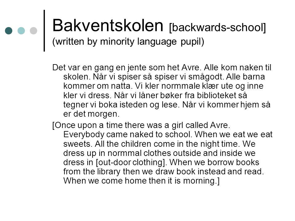 Bakventskolen [backwards-school] (written by minority language pupil) Det var en gang en jente som het Avre.